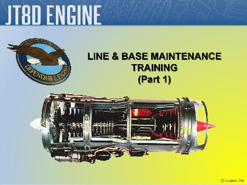 JT8D ENGINE LINE AND BASE MAINTENANCE TRAINING PART 1